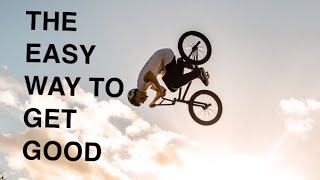 HOW TO GET GOOD AT RIDING BMX !