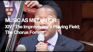 Wynton at Harvard, Chapter 14: The Improvisator's Playing Field; The Chorus Format
