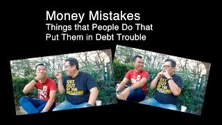 Money Mistakes: Things the People Do That Put Them in Debt Trouble
