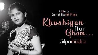Khushiyan Aur Gham.... || Cover by: Silpamudra Jagadev