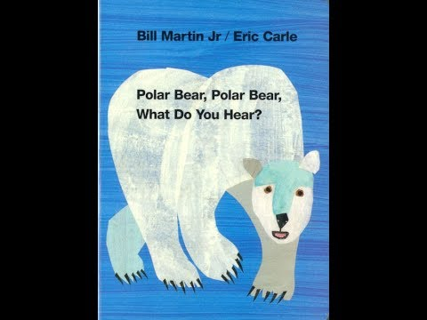 Polar Bear Polar Bear What do you hear Song