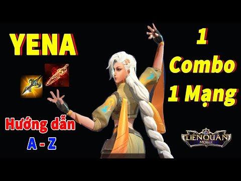 Liên Quân Tướng Mới YENA 1 Combo 1 Mạng lối chơi sát thủ Hướng dẫn chơi YENA A - Z TNG
