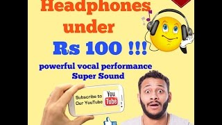 Best Earphone under Rs 100  . Super Sound Quality
