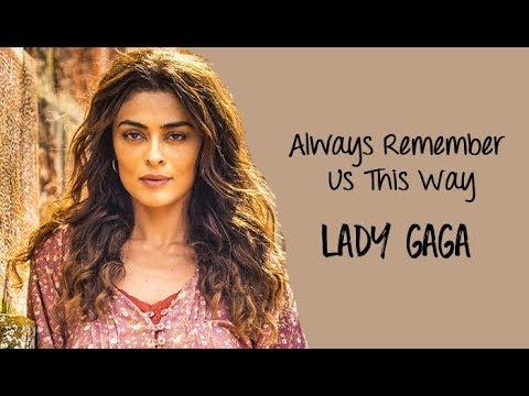 Lady Gaga - Always Remember Us This Way Tradução A Dona do Pedaço