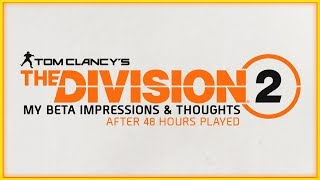 The Division 2 Beta   My Impressions & Thoughts after 48 hours played