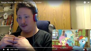 Ranger Reacts: MLP FiM: S6 Ep11, Flutter Brutter