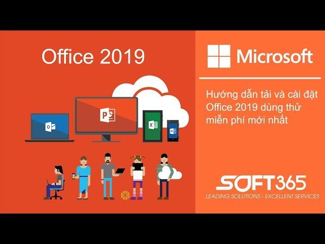 Hướng dẫn tải và cài đặt Office 2019 dùng thử miễn phí mới nhất