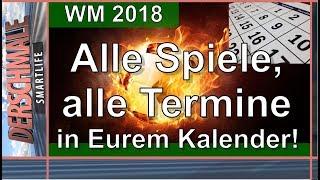 WM 2018 ⚽ Wann spielt wer? ⚽ iCal SPIELPLAN immer aktuell auf Eurem Handy! | WM-2018
