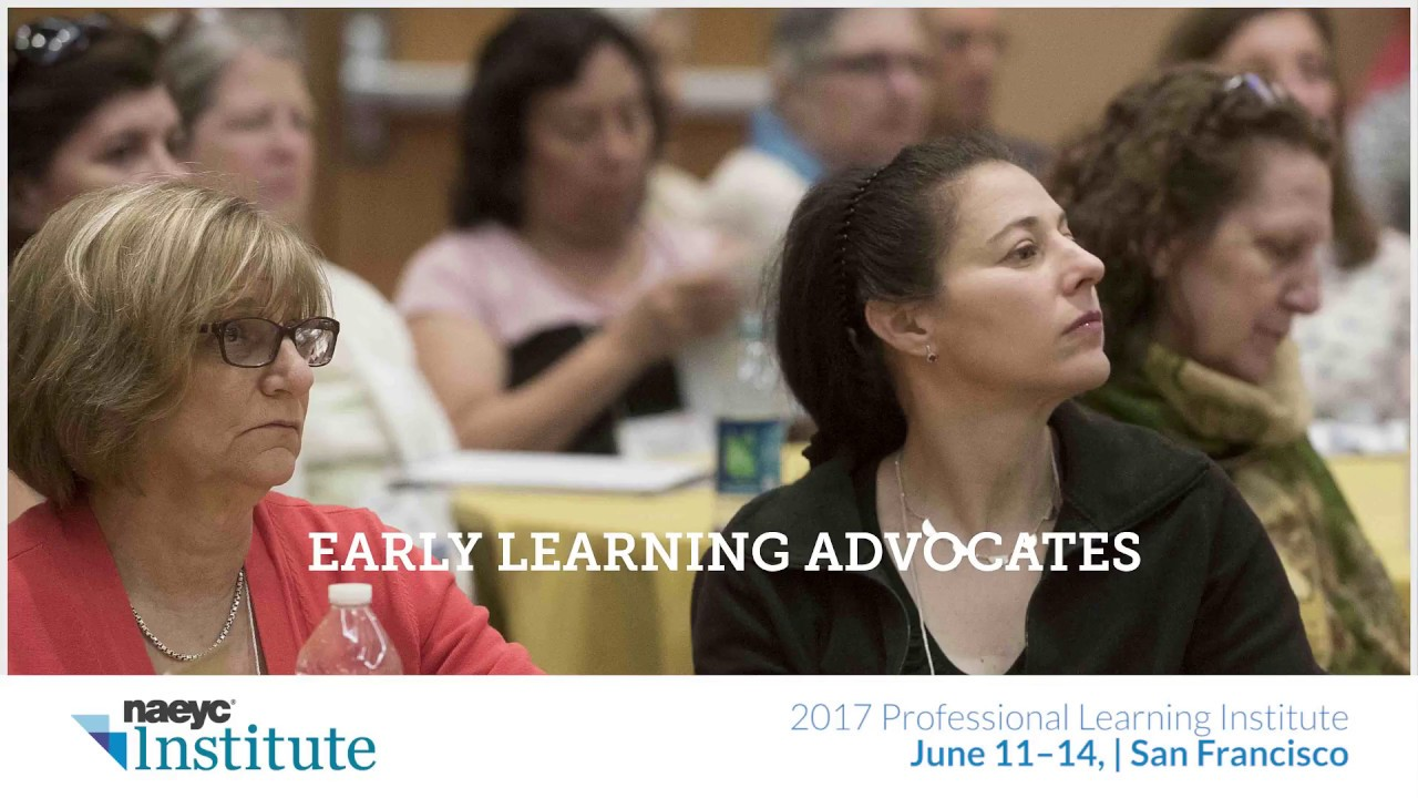 2017 Naeyc Professional Learning Institute Youtube