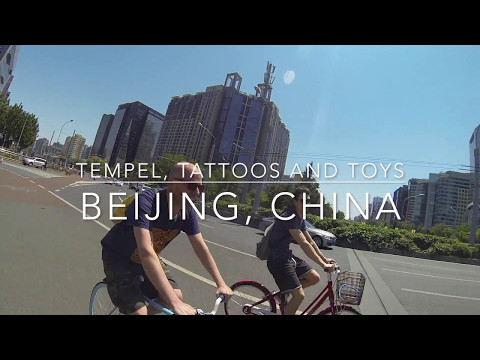 Temple, Tattoos and Toys | Beijing  | GoPro Video