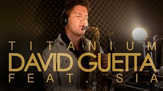 "David Guetta - ""Titanium"" ft. Sia - Intrumental (Saxophone Cover)"