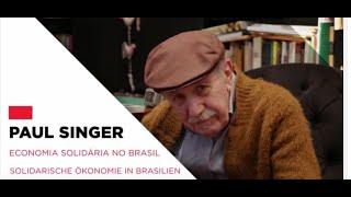 Paul Singer:  Economia Solidária no Brasil