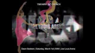 TRIUMPH CHURCH presents DAWN SEEKERS|Saturday, March 1st|JOE LOUIS ARENA