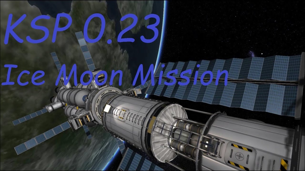 KSP 0 23 Ice Moon mission ( parts 1 & 2)