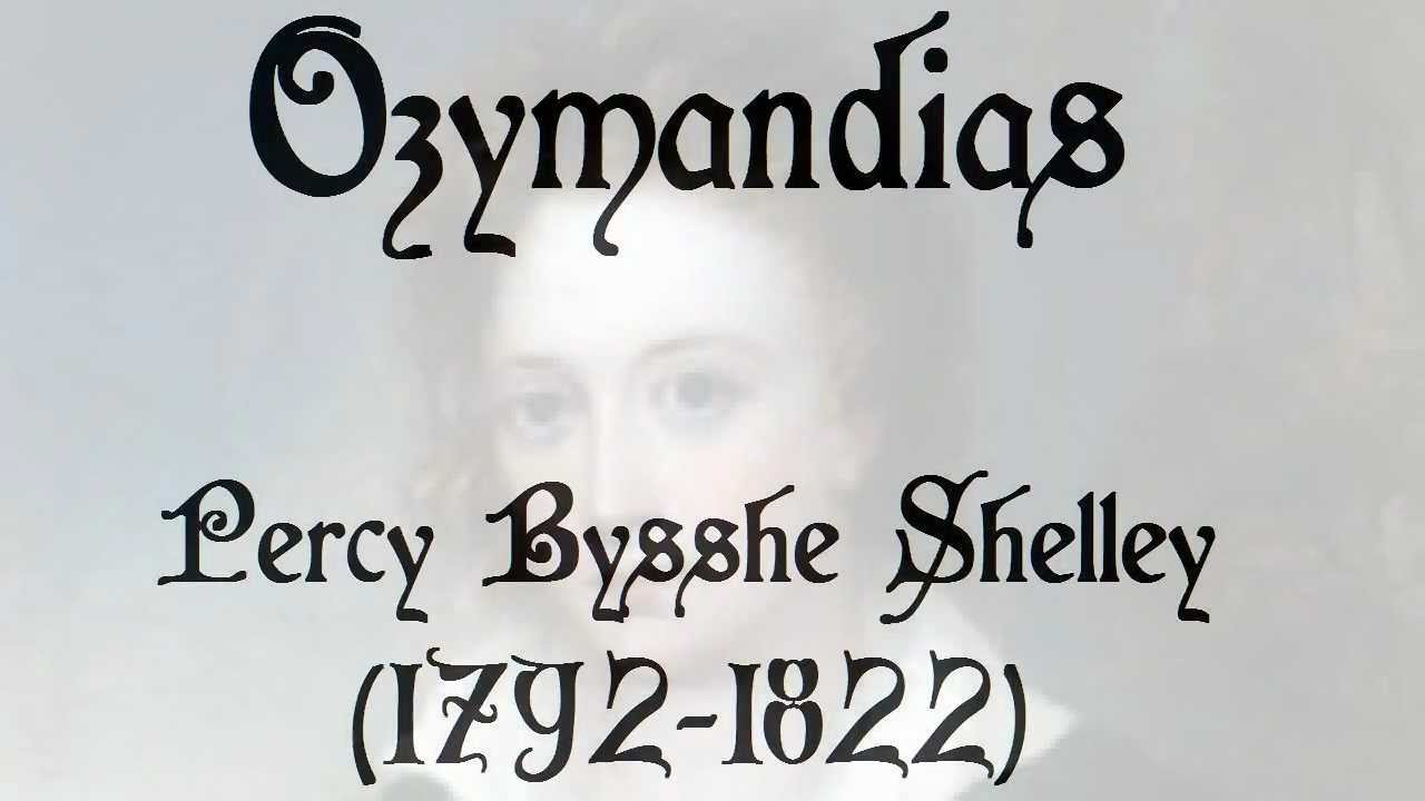 ozymandias by percy bysshe shelley by tom o bedlam ozymandias by percy bysshe shelley by tom o bedlam