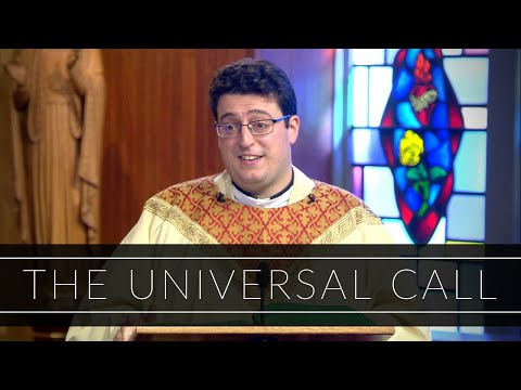 The Universal Call | Homily: Father Matthew Conley