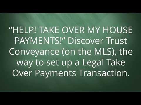 TAKE OVER MY HOUSE PAYMENTS Discover Trust Conveyance on the MLS the way to set up a Legal Take Over