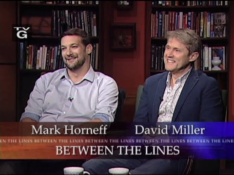 Mark Horneff and David Miller on Between the Lines