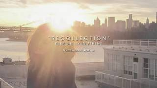 Keep Shelly in Athens - Recollection
