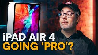 iPad Air 4 — Going 'Pro'?