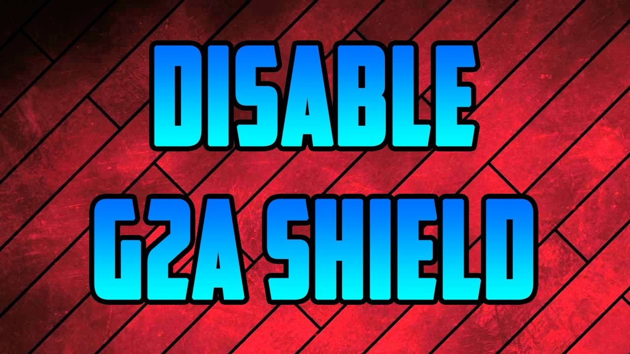 How To Disable G2A Shield