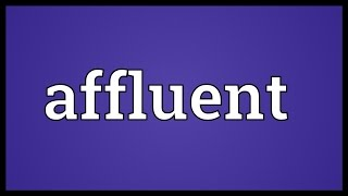 Affluent Meaning