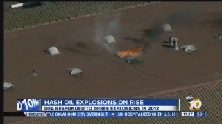 DEA sees rise in hash oil explosions in San Diego County