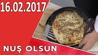 Nuş Olsun 16.02.2017