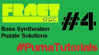 Fract OSC - Bass Synthesizer Puzzle Solutions - Part 4 #PumaTutorials