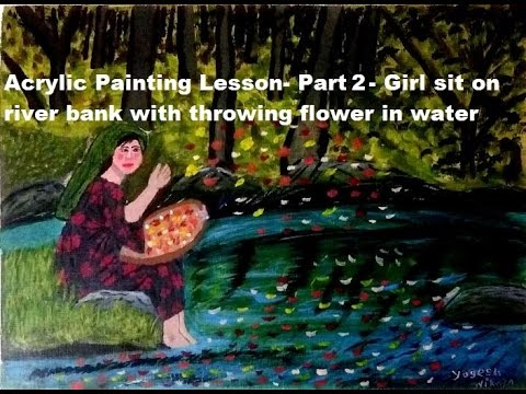 Acrylic Painting Lesson- Girl sit on river bank with throwing flower in water part 2