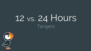 12 versus 24 Hour Time: What