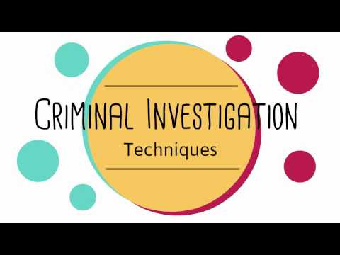 Criminal Investigation Techniques