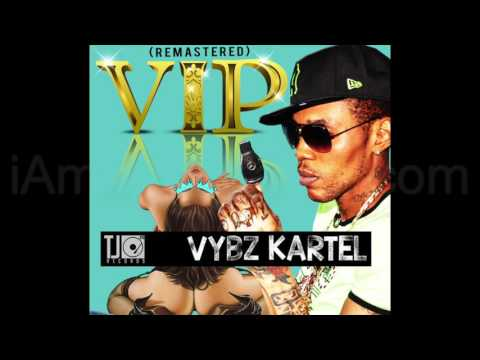 🔥 Vybz Kartel - V.I.P (Remastered) (Available On May 12, 2017)