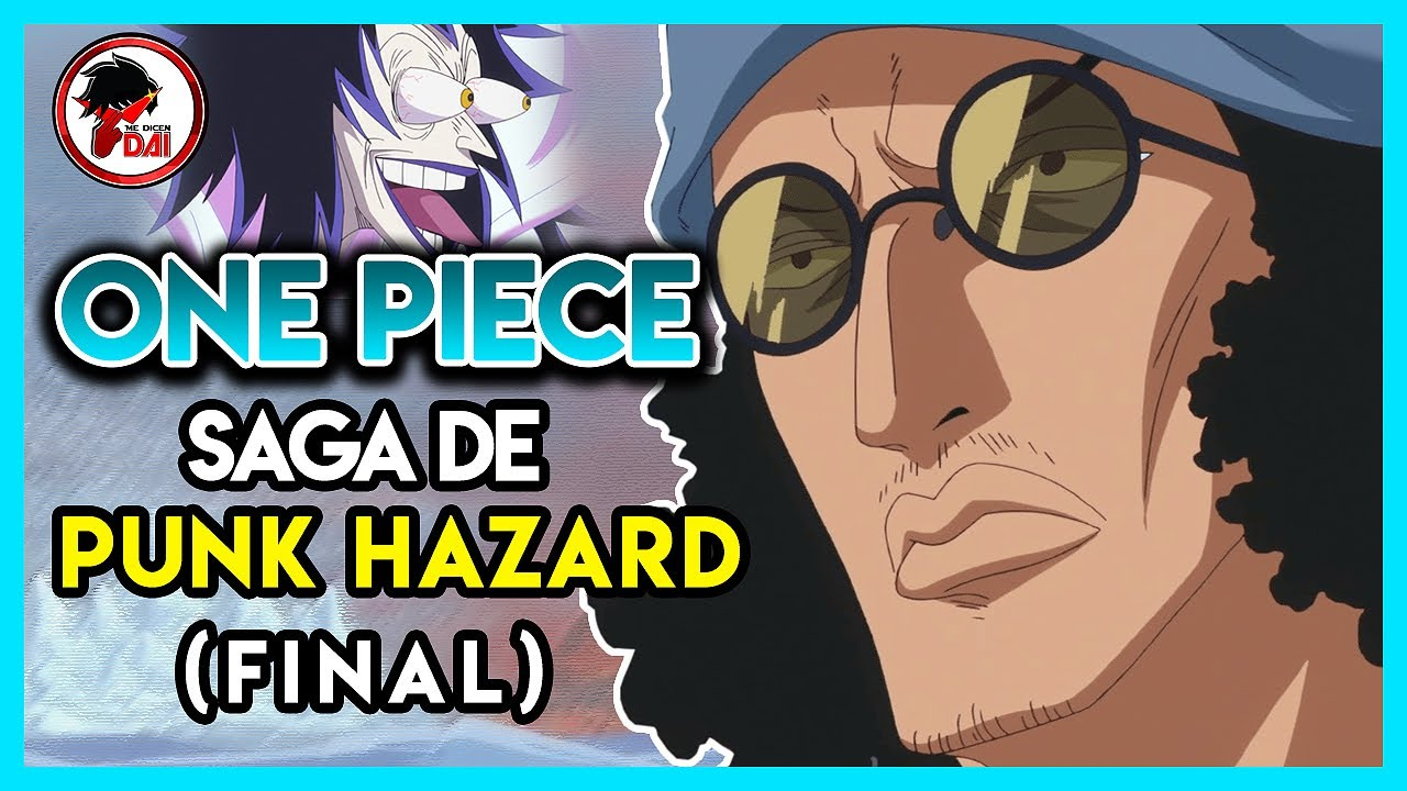 One Piece: Hablemos de la SAGA de PUNK HAZARD (FINAL)