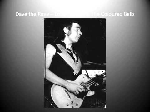 Dave the Rave -   Lobby Loyde & The Coloured Balls