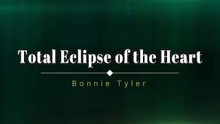 Total Eclipse of the Heart - Bonnie Tyler (lyrics)