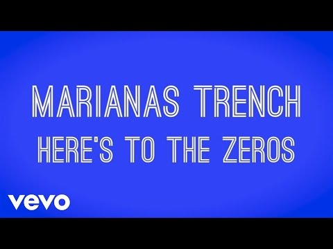 Marianas Trench - Here&39;s To The Zeros Lyric