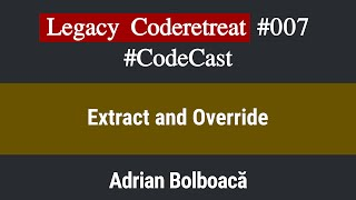 Code Cast: Legacy Coderetreat Episode 7 - Extract and Override [Java]