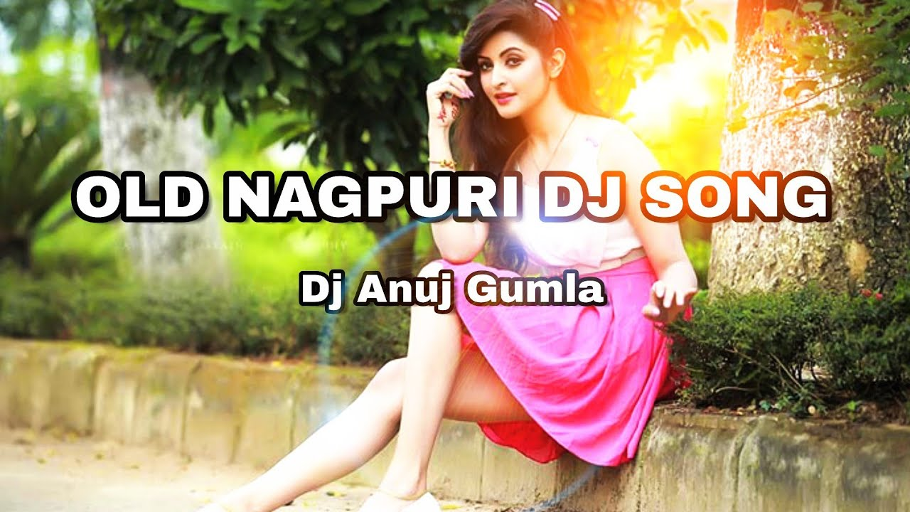 Old Nagpuri Super Hit Dj Song 2018 || Dj Anuj Gumla
