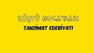 29) Tanzimat Edebiyatı ( RÜŞTÜ HOCA )