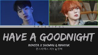 MONSTA X Shownu Minhyuk 'Have A Goodnight' [Dark Mode Color Coded Lyrics Eng/Rom/Han/가사] | Kateriful