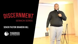 DISCERNMENT PT 1 | PASTOR BRANDON HILL