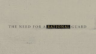 The Need For A Rational Guard 9.16.20