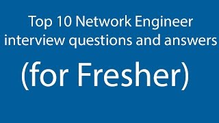 Top 10 Network Engineer  interview questions and answers  for Fresher (Bangla)