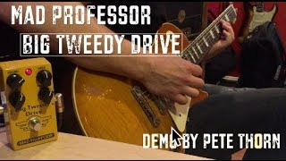 Mad Professor BIG TWEEDY DRIVE, demo by Pete Thorn