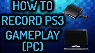 HOW TO RECORD PS3 GAMEPLAY WITH YOUR PC [ NO CAPTURE CARD] [FREE]