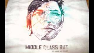 Middle Class Rut - Thought I Was