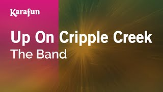 Karaoke Up On Cripple Creek - The Band *