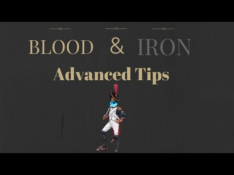 Blood And Iron Advanced Tips Youtube