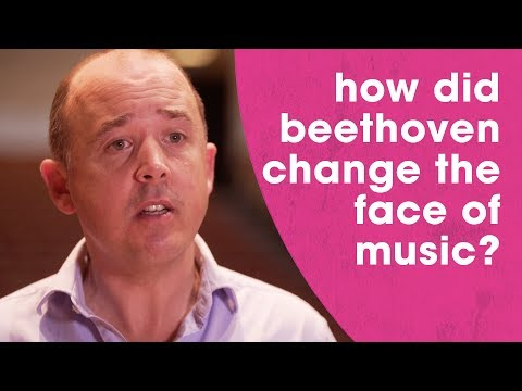 How did Beethoven change the face of music?